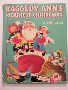 Wonder Books, Raggedy Ann's Merriest Christmas, by Johnny Gruelle, 1952 Old Children's Books, Vintage Children's Books, Childrens Christmas Books, Childrens Books, Vintage Santas, Vintage Holiday, Wonder Book, Raggedy Ann And Andy, Little Golden Books