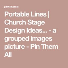 Portable Lines | Church Stage Design Ideas... - a grouped images picture - Pin Them All