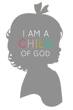 I am a Child of God (girl silhouette) free printable