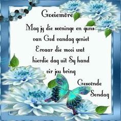 Evening Greetings, Afrikaanse Quotes, Goeie More, Special Quotes, Deep Thoughts, Bring It On, Van, Advice, Messages