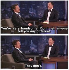 No fricken' duh they don't. Robert Downey Junior <3 <3