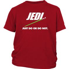 Just Do Or Do Not Youth T-Shirt