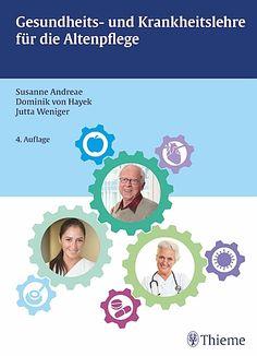 Gesundheits- und Krankheitslehre für die Altenpflege, 4. Auflage
