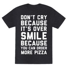 Don't worry about what happens after you finish one pizza because another pizza is just around the corner. Use this parody of an old saying to let everyone know that you're ready for two pizzas tonight! Show your love of food and quotes with this funny nerd design. Perfect for that pizza lover in your life!