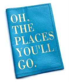 Oh The Places You'll Go Men's Passport Cover in Italian leather  comes in a wide variety of colors and ships globally. Ideal for  men's travel gift, graduation gift, study abroad gift or birthday gift.