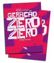 Geração Zero Zero : fricções em rede / organização Nelson de Oliveira - Rio de Janeiro : Lingua Geral, imp. 2011