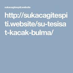 http://sukacagitespiti.website/su-tesisat-kacak-bulma/