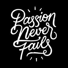 Passion Never Fails by Max Pirsky