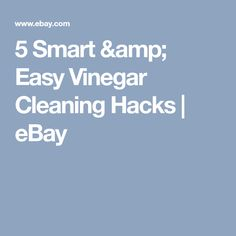 5 Smart & Easy Vinegar Cleaning Hacks | eBay