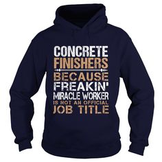 CONCRETE FINISHERS Because FREAKING Miracle Worker Isn't An Official Job Title…