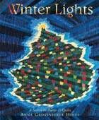 "Winter Lights: A Season in Poems & Quilts.   By Elizabeth Kennedy. In her children's book Winter Lights, Anna Grossnickle Hines celebrates the beauty of winter lights during the season of short days and long dark nights. These include the lights of a number of holidays, including Hanukkah, Christmas and Kwanzaa, as well as other winter lights.   A Variety of Winter Lights. As Hines states in the book, ""During the dark months, we turn to light for comfort and to lift our spirits"