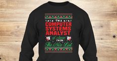 If You Proud Your Job, This Shirt Makes A Great Gift For You And Your Family.  Ugly Sweater  Computer Systems Analyst, Xmas  Computer Systems Analyst Shirts,  Computer Systems Analyst Xmas T Shirts,  Computer Systems Analyst Job Shirts,  Computer Systems Analyst Tees,  Computer Systems Analyst Hoodies,  Computer Systems Analyst Ugly Sweaters,  Computer Systems Analyst Long Sleeve,  Computer Systems Analyst Funny Shirts,  Computer Systems Analyst Mama,  Computer Systems Analyst Boyfriend…
