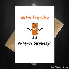Funny Birthday Card - Oh for Fox sake