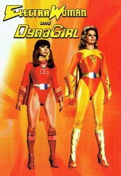 Electra Woman and Dyna Girl--one of my FIRST girl crushes.