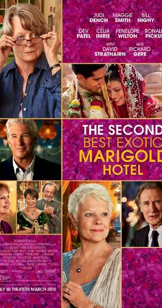 Directed by John Madden.  With Judi Dench, Maggie Smith, Bill Nighy, Dev Patel. As the Best Exotic Marigold Hotel has only a single remaining vacancy - posing a rooming predicament for two fresh arrivals - Sonny pursues his expansionist dream of opening a second hotel.