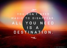 You don't need magic to disappear. All you need is a #Destination! #travel #love #flight #photography #world #earth #vacation #holiday #sky #limit #yolo