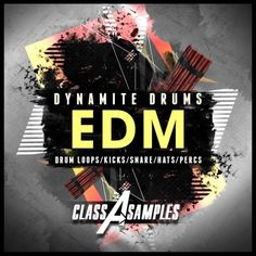 Dynamite EDM Drums from Class A Samples
