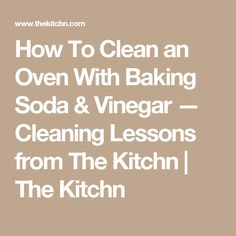 How To Clean an Oven With Baking Soda & Vinegar — Cleaning Lessons from The…
