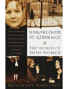 Whoredom In Kimmage: The Private Lives of Irish Women by Rosemary Mahoney