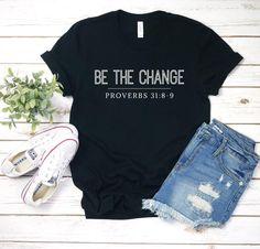 Proverbs 31:8-9 Be the change shirt equality Justice | Etsy Disney World Shirts, Mom Shirts, T Shirts For Women, Navy Shirts, Maroon Shirts, Peach Shirt, Cream Shirt, Oliver And Company, Cancer Awareness Shirts