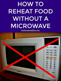 Trying to avoid your microwave? Learn how to reheat food without a microwave. Microwave Recipes, Kitchen Recipes, Kitchen Tips, Microwave Food, Keep Food Warm, Warm Food, Natural Life, Natural Health, Natural Living