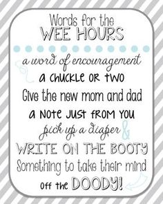 at shower I went to we did this except  we wrote on a card, slipped into diaper for parent to read/keep.