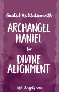 Guided Meditation With Archangel Haniel for Divine Alignment