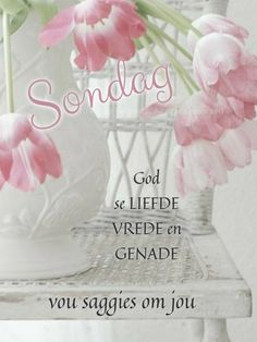 Sunday Messages, Morning Messages, Good Morning Wishes, Good Morning Quotes, Lekker Dag, Happy Sunday Quotes, Goeie More, Afrikaans Quotes, Christian Messages