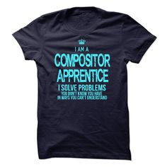 I am ᐂ a Compositor ApprenticeIf you are a Compositor Apprentice. This shirt is a MUST HAVEI am a Compositor Apprentice