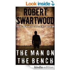 The Man on the Bench (Novella): A Tale of Suspense - Kindle edition by Robert Swartwood. Mystery, Thriller & Suspense Kindle eBooks @ Amazon.com.