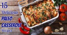 Looking for paleo casserole recipes? Look no further.