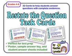 Restate the Question Task Cards (Advanced Set for Grades 4-8) - No more one-word or short phrase answers! Students will practice rewriting the question and learn a strategy for handling those tricky questions that ask them to explain their answers. Such an important skill! 32 Task Cards, Posters, Challenge Cards and More! $