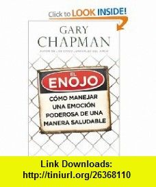 El enojo Anger (Spanish Edition) (9780825411939) Gary Chapman , ISBN-10: 0825411939  , ISBN-13: 978-0825411939 ,  , tutorials , pdf , ebook , torrent , downloads , rapidshare , filesonic , hotfile , megaupload , fileserve
