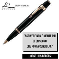 """""""#Scrivere non è niente più di un #sogno che porta #consiglio."""" -Jorge Luis Borges Per Info: ✉ info@lostivale.eu https://lostivale.eu/ #LoStivale #Style #Gioiello #Gioielli #Fashion #Articoli da #Regalo #Oro #Argento #Montblanc #Jewel #Jewels #Jewellery #Jewelry #Moda #Stile #Classe #Aforisma #Aforismi #Citazione #Citazioni #Quote #Quotes #Penna #Penne #Pen"""