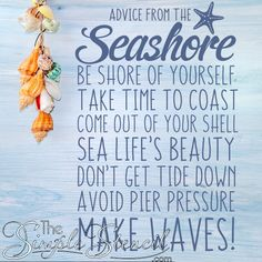 "I'm ""SHORE"" I want to follow this Advice from the Seashore... Wall Art for your beach house or nautical decorating projects."