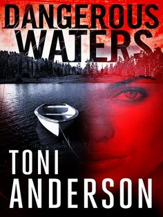 Dangerous Waters book 1 (The Barkley Sound Series) by Toni Anderson Mystery Novels, Mystery Thriller, Love Book, Book 1, Books To Read, My Books, Best Kindle, The Company You Keep, Cool Books