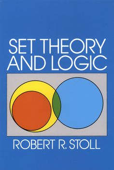 Set Theory and Logic by Robert R. Stoll Set Theory and Logic is the result of a course of lectures for advanced undergraduates, developed at Oberlin College for the purpose of introducing students to the conceptual foundations of mathematics. Mathematics, specifically the real number system, is approached as a unity whose operations can be logically ordered through axioms. One of the most complex and essential of modern mathematical innovations, the theory of sets...