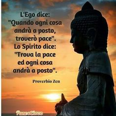 The ego says: 'When all things will fall into place I will find peace. The Spirit says: 'Find peace and everything will fall into place' Words Quotes, Wise Words, Sayings, Meaningful Quotes, Inspirational Quotes, Cogito Ergo Sum, Sutra, Italian Quotes, Osho