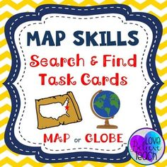Geography Map Skills - Map or Globe Search & Find Task Cards. Just add a globe or a map and you have a challenging Map Skills center that will keep your students engaged and learning.  You can also use these task cards to play a whole class game that is a perfect way to end the unit. Perfect for Grades 1-5