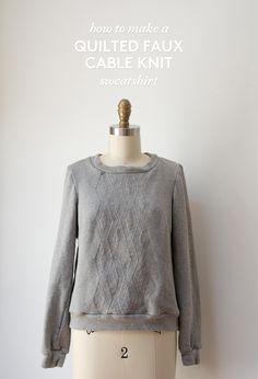 How to make a quilted faux cable knit sweatshirt