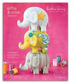 (Effie pincushion 2 of 2) Adorable—Effie & Ollie Elephant Pincushions (mini pattern kit)❣ heatherbaileystor...