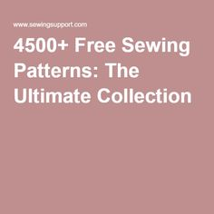 4500+ Free Sewing Patterns: The Ultimate Collection