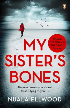 My Sister's Bones: 'A gripping rollercoaster ride of a thriller' nuala ellwood This Is A Book, I Love Books, New Books, Good Books, Books To Read, Reading Lists, Book Lists, Crime Books, Fiction Books