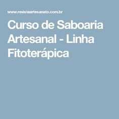 Curso de Saboaria Artesanal - Linha Fitoterápica