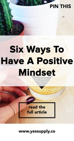 Six Ways To Have A Positive Mindset, In This Blog I Will Teach You Six Ways To…