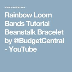 Rainbow Loom Bands Tutorial Beanstalk Bracelet by @BudgetCentral - YouTube