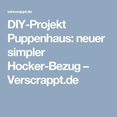 DIY-Projekt Puppenhaus: neuer simpler Hocker-Bezug – Verscrappt.de
