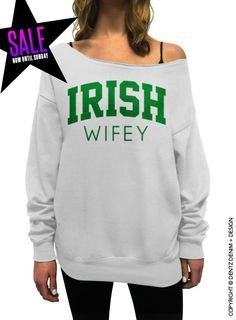 Irish Wifey - St. Patricks Day - White Slouchy Oversized Sweatshirt   (This listing is for the *WHITE* sweatshirt only! Each color has its own