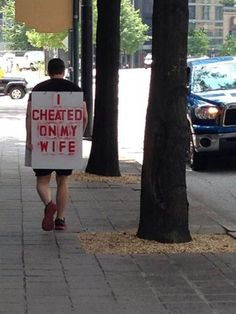 I Cheated on My Wife - Guy Takes Walk of Shame - Husband Shaming Sign Fail - Best Funny Pictures Walmart Humor Fail Jokes