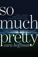 So Much Pretty by Cara Hoffman out-lovelies The Lovely Bones.  Read it and be stunned.